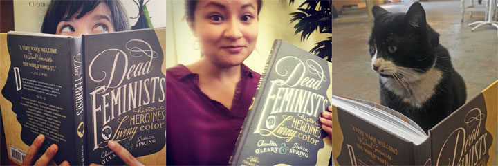 "Readers with ""Dead Feminists: Historical Heroines in Living Color"" by Chandler O'Leary and Jessica Spring"